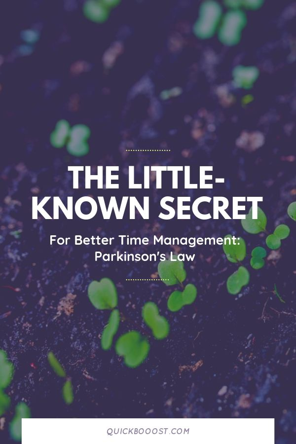 When it comes to time management, Parkinson's law is not to be messed with. Find out what Parkinson's law is and how it impacts your time with this little-known time management secret.